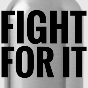 Fight for it - Trinkflasche