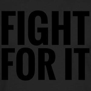 Fight for it - Männer Premium Langarmshirt