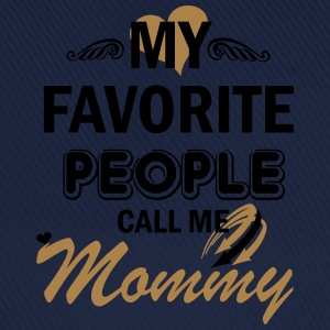 My Favorite People Call me Mommy T-Shirts - Baseball Cap