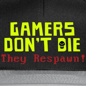 Gamers Don't Die T-Shirts - Snapback Cap