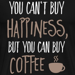Cant buy happiness, but coffee Hoodies & Sweatshirts - Men's Premium T-Shirt