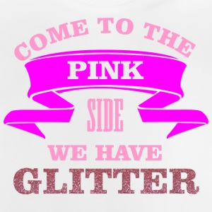 Come to the pink side - we have glitter T-shirts - Baby-T-shirt