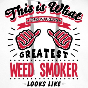 weed smoker worlds greatest looks like - Men's Premium Hoodie