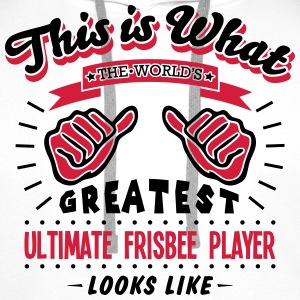ultimate frisbee player worlds greatest  - Men's Premium Hoodie