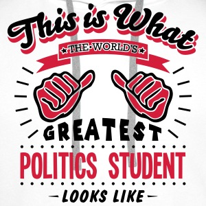 politics student worlds greatest looks l - Men's Premium Hoodie