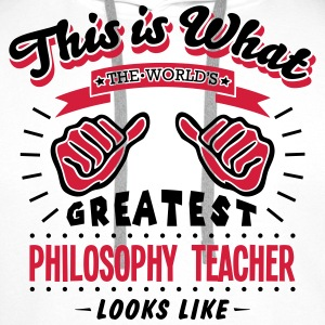 philosophy teacher worlds greatest looks - Men's Premium Hoodie