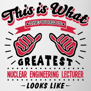nuclear engineering lecturer worlds grea - Mug