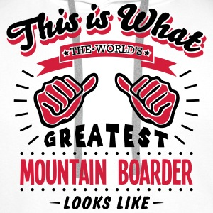 mountain boarder worlds greatest looks l - Men's Premium Hoodie