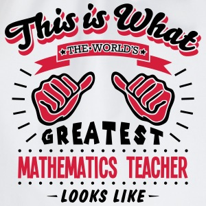 mathematics teacher worlds greatest look - Drawstring Bag