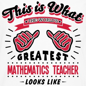 mathematics teacher worlds greatest look - Men's Premium Longsleeve Shirt
