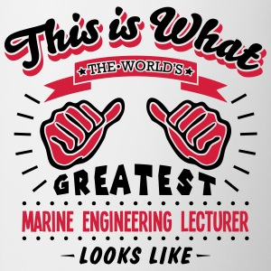 marine engineering lecturer worlds great - Mug