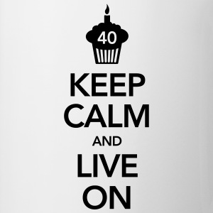 Keep Calm And Live On (40 Birthday) Camisetas - Taza