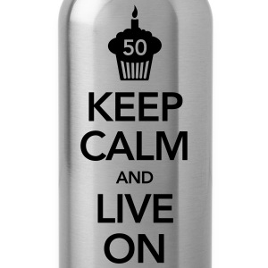 Keep Calm And Live On (50 Birthday) Camisetas - Cantimplora