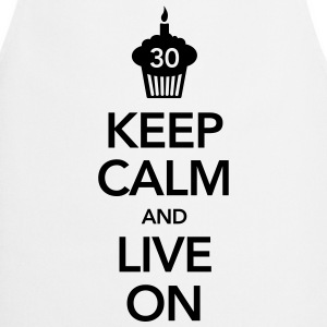 Keep Calm And Live On (30 Birthday) Magliette - Grembiule da cucina