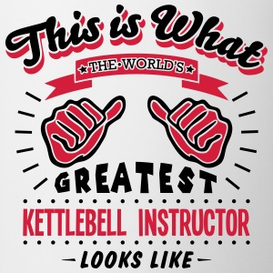 kettlebell instructor worlds greatest lo - Mug