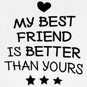My best friend Hoodies & Sweatshirts - Baseball Cap