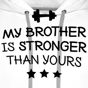 My brother is stronger min bror är starkare T-shirts - Premiumluvtröja herr