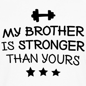 My brother is stronger T-Shirts - Men's Premium Longsleeve Shirt