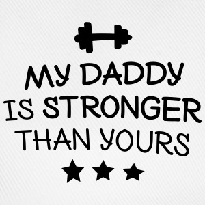 My Daddy is stronger Hoodies & Sweatshirts - Baseball Cap