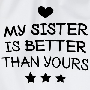 My sister is better mijn zus is beter T-shirts - Gymtas