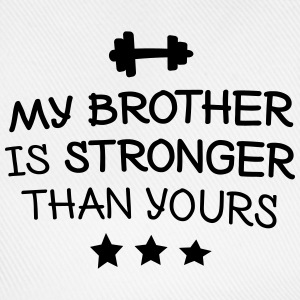 My brother is stronger Pullover & Hoodies - Baseballkappe
