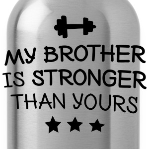 My brother is stronger Pullover & Hoodies - Trinkflasche