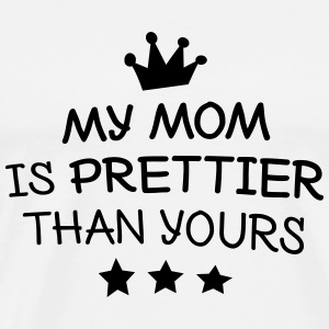 My mom is prettier Tops - Männer Premium T-Shirt