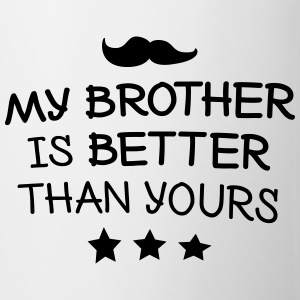 My brother is better mi hermano es mejor Tops - Taza