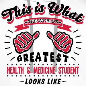 health  medicine student worlds greatest - Men's Premium Hoodie
