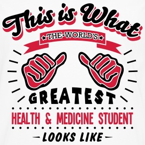 health  medicine student worlds greatest - Men's Premium Longsleeve Shirt