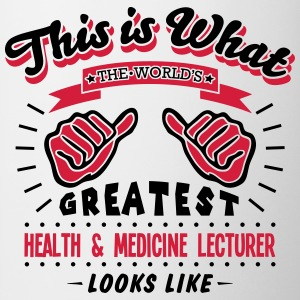 health  medicine lecturer worlds greates - Mug