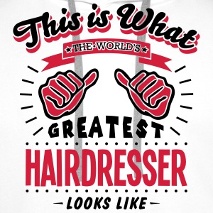 hairdresser worlds greatest looks like - Men's Premium Hoodie