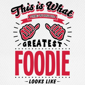 foodie worlds greatest looks like - Baseball Cap