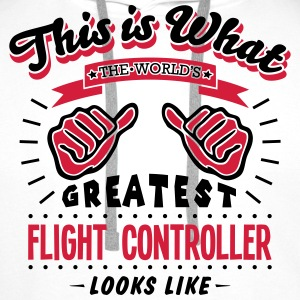 flight controller worlds greatest looks  - Men's Premium Hoodie