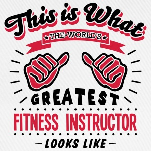 fitness instructor worlds greatest looks - Baseball Cap