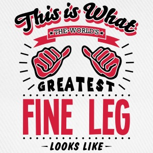 fine leg worlds greatest looks like - Baseball Cap