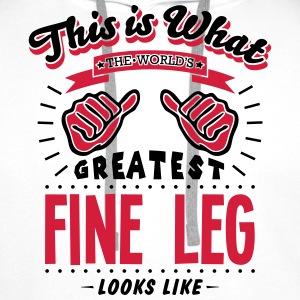 fine leg worlds greatest looks like - Men's Premium Hoodie