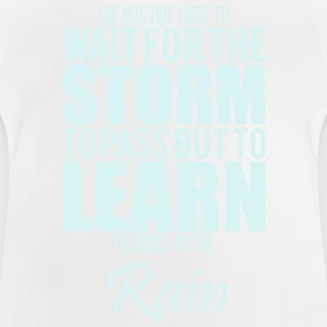 learn to dance in the rain Shirts - Baby T-shirt