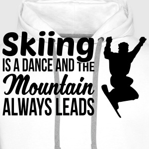 Skiing is a dance and the mountain always leads T-shirts - Premiumluvtröja herr