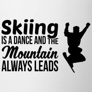 Skiing is a dance and the mountain always leads T-shirts - Mugg