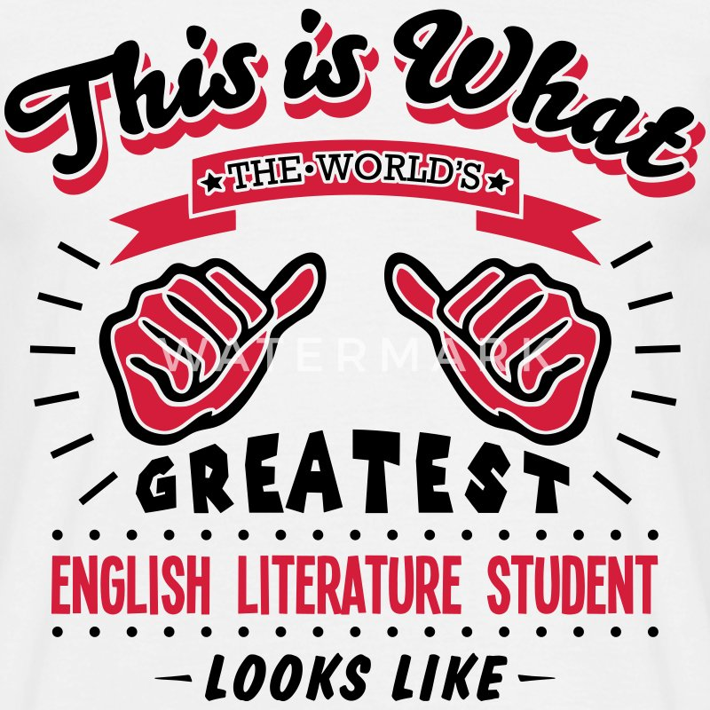 english literature student worlds greate - Men's T-Shirt