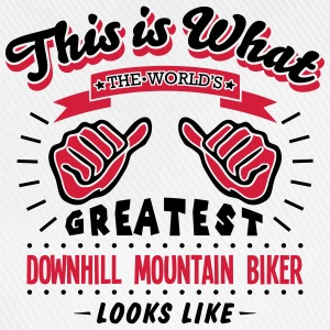 downhill mountain biker worlds greatest  - Baseball Cap