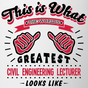 civil engineering lecturer worlds greate - Mug