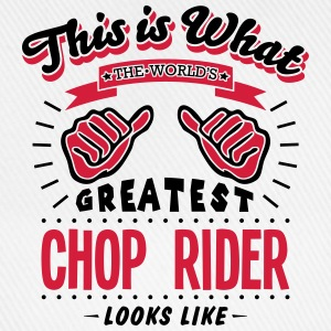 chop rider worlds greatest looks like - Baseball Cap