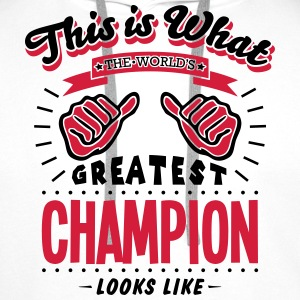 champion worlds greatest looks like - Men's Premium Hoodie