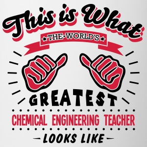 chemical engineering teacher worlds grea - Mug
