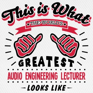 audio engineering lecturer worlds greate - Baseball Cap