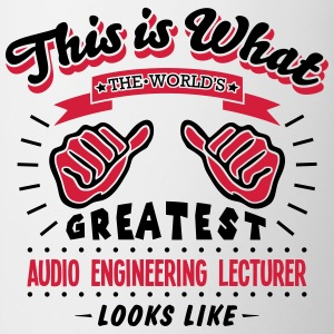 audio engineering lecturer worlds greate - Mug