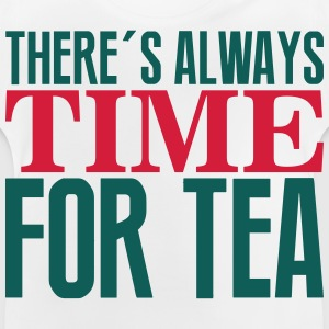There's always time for tea Tee shirts - T-shirt Bébé