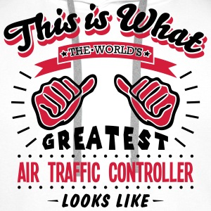air traffic controller worlds greatest l - Men's Premium Hoodie